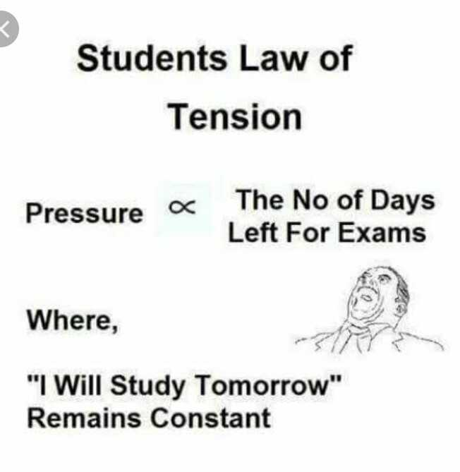 students story - Students Law of Tension Pressure a The No of Days Left For Exams Where , I Will Study Tomorrow Remains Constant - ShareChat