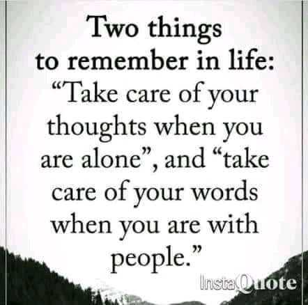 """subhadeep - Two things to remember in life : """" Take care of your thoughts when you are alone """" , and """" take care of your words when you are with people . Unsta Quote - ShareChat"""