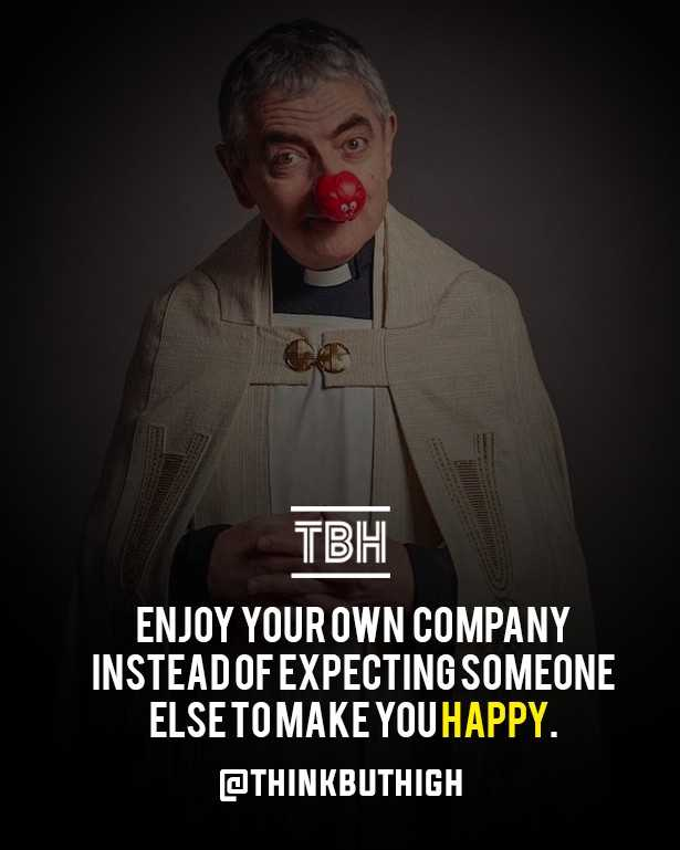 succes - TBH ENJOY YOUR OWN COMPANY INSTEAD OF EXPECTING SOMEONE ELSETOMAKE YOU HAPPY . @ THINKBUTHIGH - ShareChat