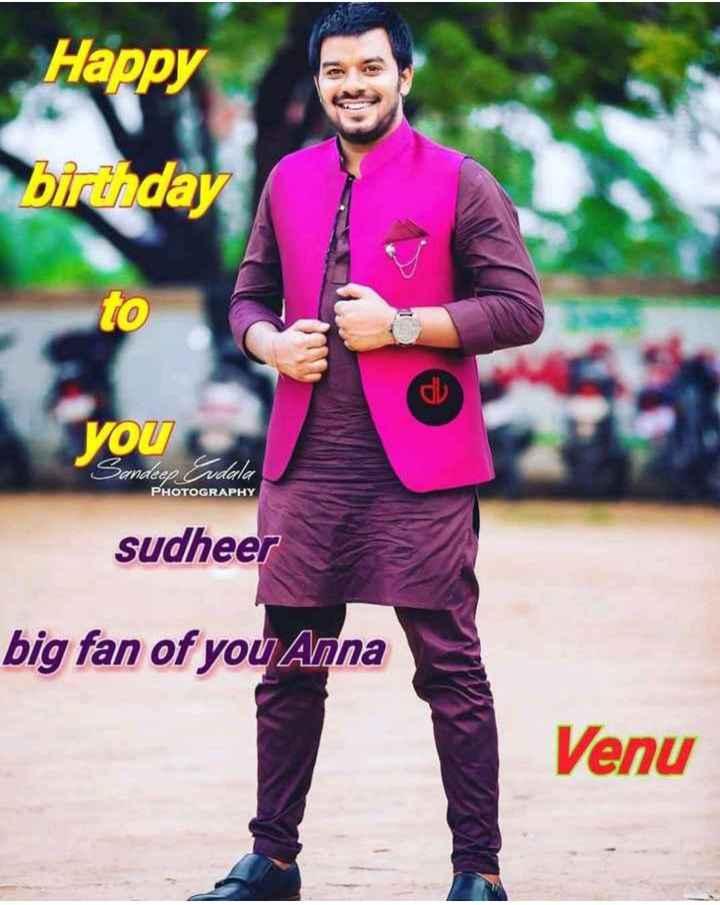 sudigali sudheer birthday - Happy birthday you a Sandeep Evdala PHOTOGRAPHY sudheer big fan of you Anna Venu - ShareChat