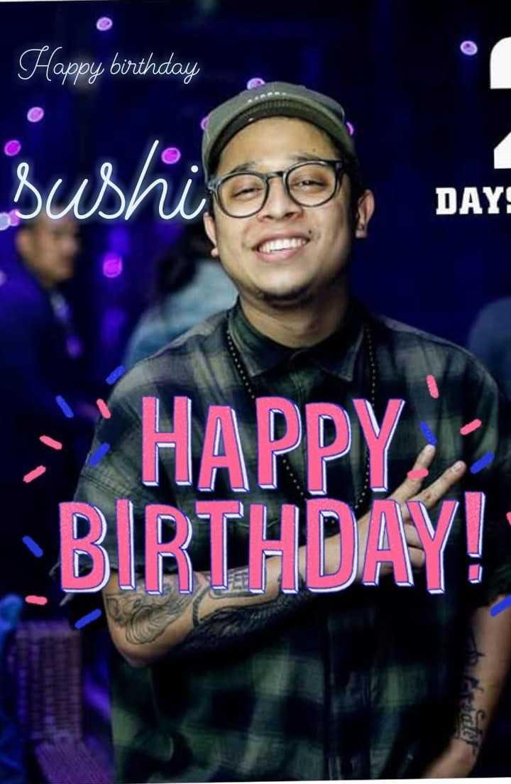 sushant khatri - Happy birthday Bushi ose , Dar DAY ! HAPPY BIRTHDAY ! - ShareChat