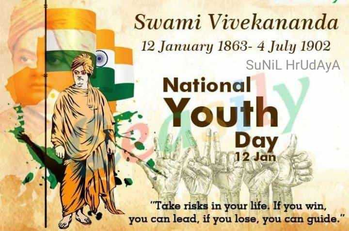 swami vivekananda - Swami Vivekananda 12 January 1863 - 4 July 1902 Sunil HrUdAYA National Youth Day 12 Jan Take risks in your life . If you win , you can lead , if you lose , you can guide . - ShareChat