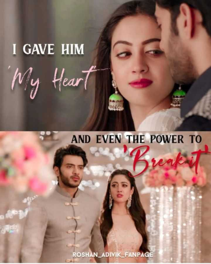 t. v Star's  - I GAVE HIM ' My Heart AND EVEN THE POWER TO ROSHAN _ ADIVIK _ FANPAGE - ShareChat