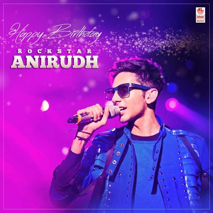 tamilmovie - AL Lahari MUSIC Happy Birthday ANIRUDH : 0 C K S T A - ShareChat