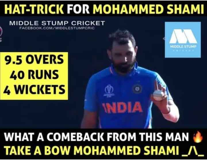 teamindiasquad - HAT - TRICK FOR MOHAMMED SHAMI MIDDLE STUMP CRICKET FACEBOOK . COM / MIDDLESTUMPCRIC MIDDLE STUMP 9 . 5 OVERS 40 RUNS 4 WICKETS INDIA WHAT A COMEBACK FROM THIS MAN TAKE A BOW MOHAMMED SHAMIA - ShareChat