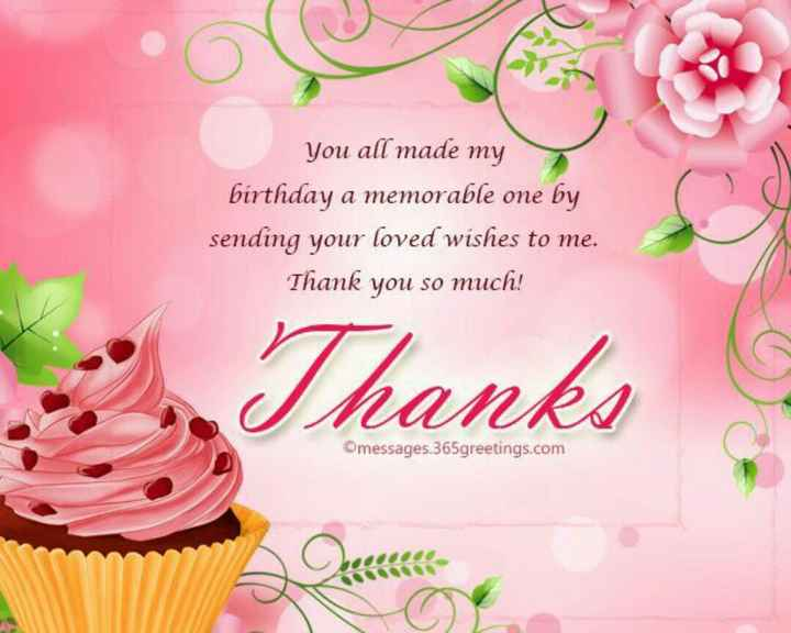 😘😘thank u ...😘😘 - You all made my birthday a memorable one by sending your loved wishes to me . Thank you so much ! hanks Omessages . 365greetings . com - ShareChat