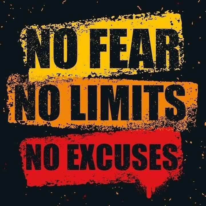 that is life - NO FEAR NO LIMITS NO EXCUSES - ShareChat