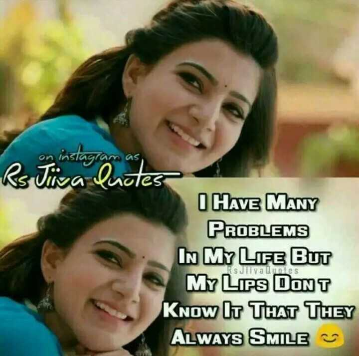 that is life - Rs Tinka agran as a luotes I HAVE MANY PROBLEMS IN MY LIFE BUT MY LIPS DONT KNOW IT THAT THEY ALWAYS SMILES Rs Jil values - ShareChat