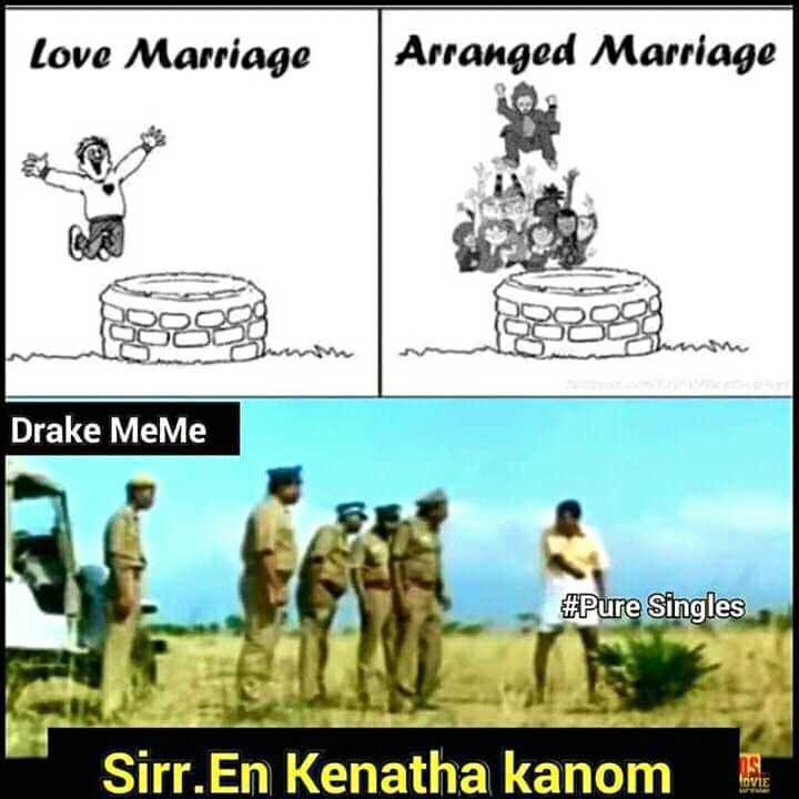 that morattu singles - Love Marriage Arranged Marriage Drake MeMe # Pure Singles as Sirr . En Kenatha kanom OVIE - ShareChat
