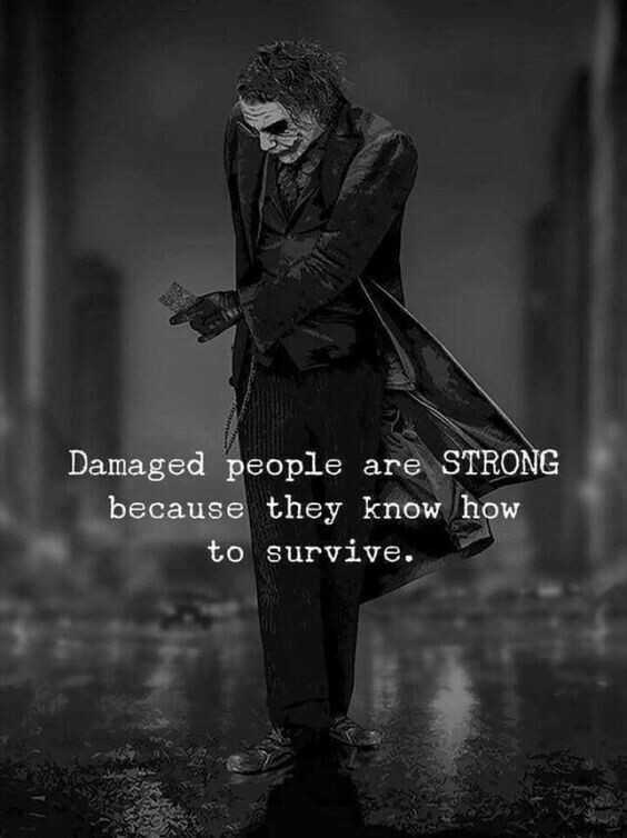 #🃏thejoker🃏 - Damaged people are STRONG because they know how to survive . - ShareChat