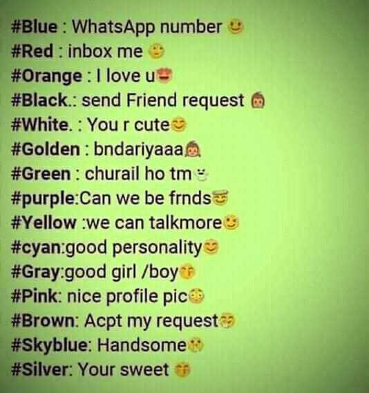 therindhu kolvome - # Blue : WhatsApp number 9 # Red : inbox me # Orange : I love u # Black . : send Friend request # White . : You r cute # Golden : bndariyaaaa # Green : churail ho tm # purple : Can we be frnds # Yellow we can talkmore # cyan : good personality # Gray . good girl / boy # Pink : nice profile picco # Brown : Acpt my request # Skyblue : Handsome # Silver : Your sweet - ShareChat
