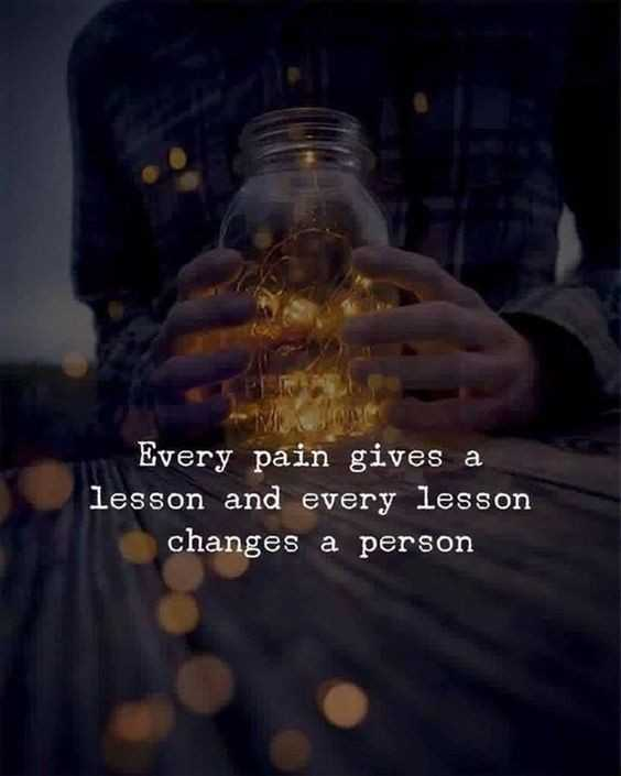 think positive+++ - Every pain gives a lesson and every lesson changes a person - ShareChat