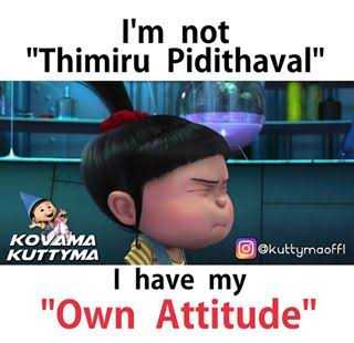 this is my attitude - I ' m not Thimiru Pidithaval KOVAMA KUTTYMA @ kuttymaoffi I have my Own Attitude - ShareChat