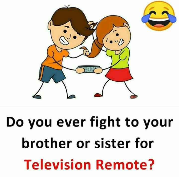thought - Do you ever fight to your brother or sister for Television Remote ? - ShareChat