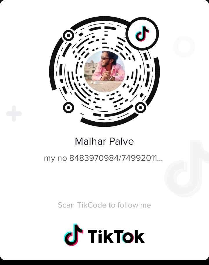 tiktok - OS Malhar Palve my no 8483970984 / 74992011 . . . Scan TikCode to follow me - ShareChat