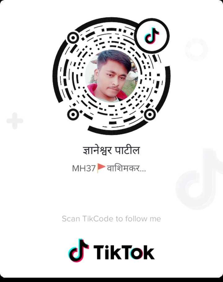 tiktok - ज्ञानेश्वर पाटील MH37 ) वाशिमकर . . . Scan TikCode to follow me - ShareChat