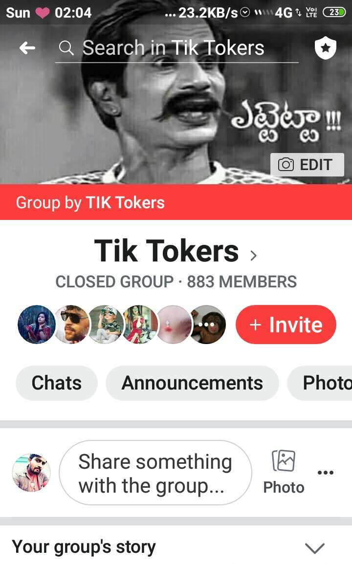 tik tok - Sun 02 : 04 . . . 23 . 2KB / s W 4G Yo ( 23 ) + Q Search in Tik Tokers Jazee ! O EDIT Group by TIK Tokers Tik Tokers CLOSED GROUP · 883 MEMBERS + Invite Chats Announcements Photo Share something with the group . . . / Photo Your group ' s story - ShareChat