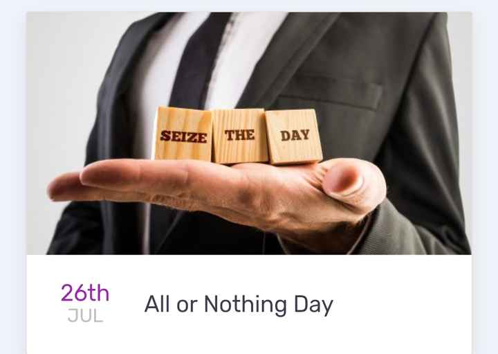 today's events ⌛ - SEIZE HEDAY 26th All or Nothing Day - ShareChat