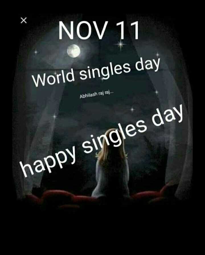 today special - х NOV 11 World singles day Abhilash raj raj . . . happy singles day - ShareChat