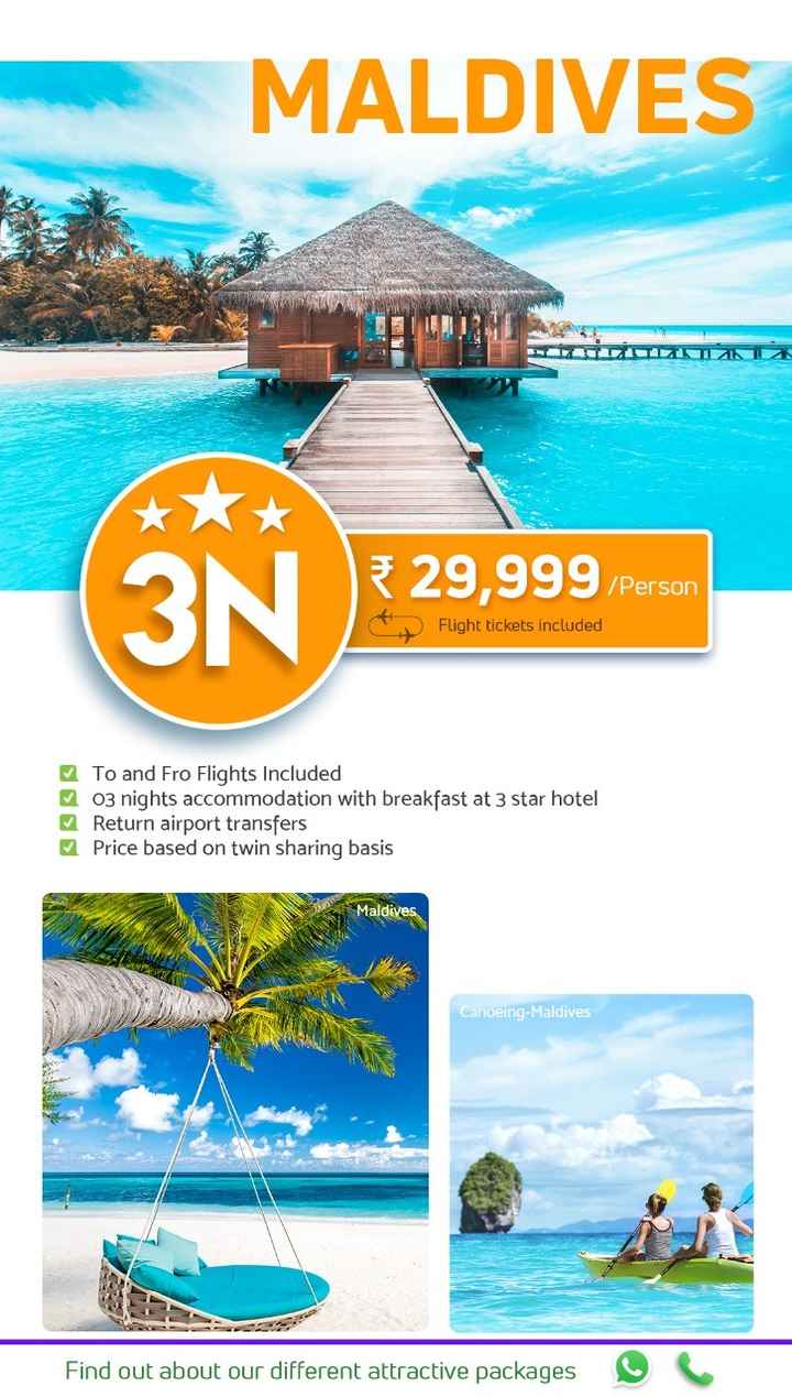 tours and travels - MALDIVES TIZI 3N 29 , 999 / Persor Flight tickets included To and Fro Flights Included no3 nights accommodation with breakfast at 3 star hotel Return airport transfers Price based on twin sharing basis Maldives Canoeing - Maldives Find out about our different attractive packages - ShareChat