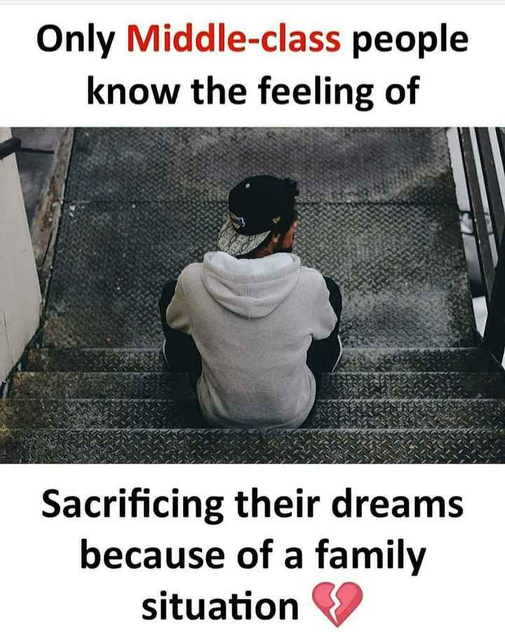 true.. true.. - Only Middle - class people know the feeling of Sacrificing their dreams because of a family situation - ShareChat
