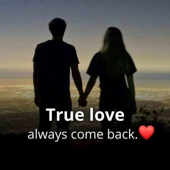 true love 100% - True love always come back . - ShareChat