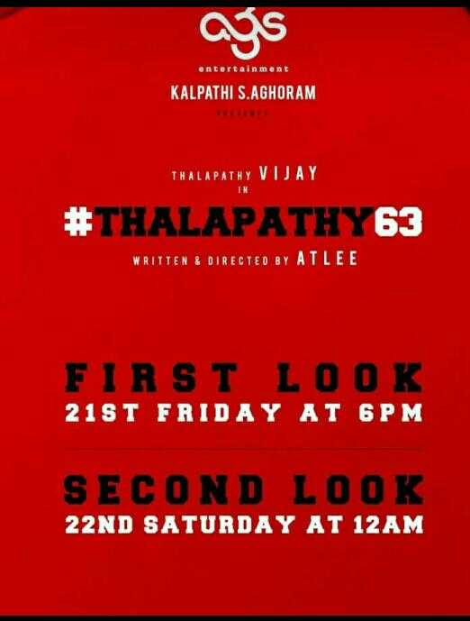 vijay. vijay - entertainment KALPATHI S . AGHORAM THALAPATHY VIJAY # THALAPATHY 63 WRITTEN & DIRECTED BY ATLEE FIRST LOOK 21ST FRIDAY AT 6PM SECOND LOOK 22ND SATURDAY AT 12 AM - ShareChat