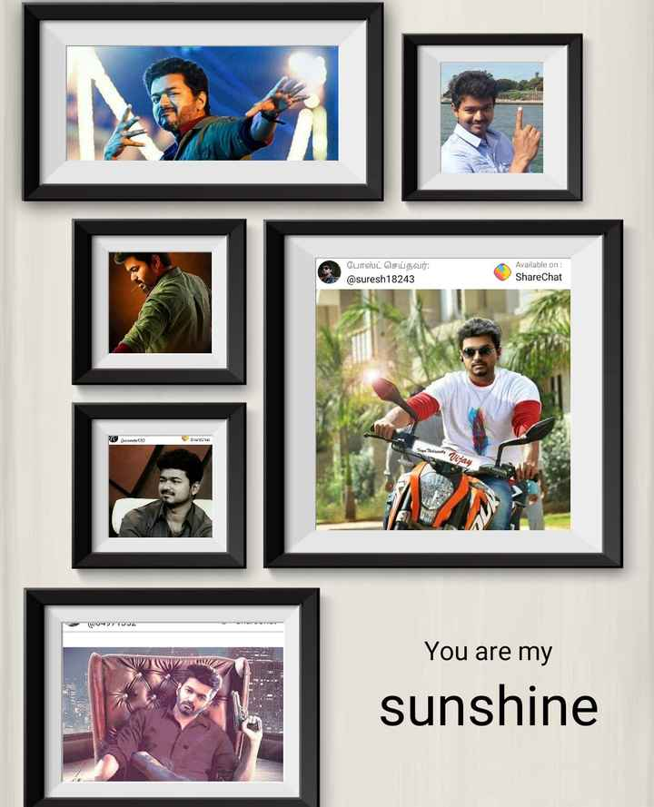 vijay - போஸ்ட் செய்தவர் : @ suresh18243 Available on : ShareChat Jeweetes82 SeChat Map Vijay W07 TUUL You are my W sunshine - ShareChat