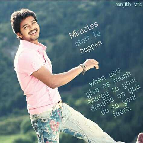 vijay tv - ranjith vfc Miracles start to happen when you give as much energy to your dreams as you do to your fears . - ShareChat