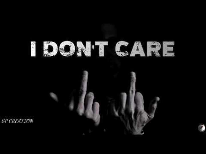 watsapp dp - I DON ' T CARE SP CREATION - ShareChat