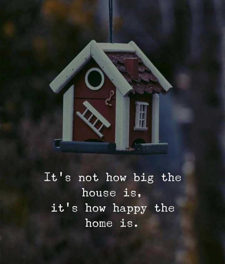 whatsappa status - It ' s not how big the house is , it ' s how happy the home is . - ShareChat