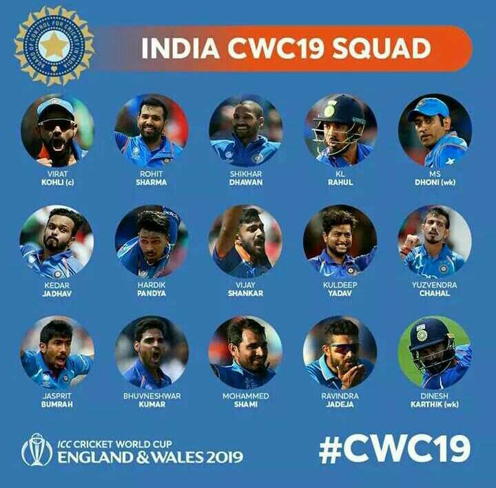 world toughest final - INDIA CWC19 SQUAD KL MS VIRAT KOHLI ( c ) ROHIT SHARMA SHIKHAR DHAWAN RAHUL DHONI ( wk ) KEDAR JADHAV HARDIK PANDYA VIJAY SHANKAR KULDEEP YADAV YUZVENDRA CHAHAL JASPRIT BUMRAH BHUVNESHWAR KUMAR MOHAMMED SHAMI RAVINDRA JADEJA DINESH KARTHIK ( wk ) ICC CRICKET WORLD CUP ENGLAND & WALES 2019 # CWC19 - ShareChat