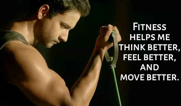 yash_dasgupta - FITNESS HELPS ME THINK BETTER , FEEL BETTER , AND MOVE BETTER . - ShareChat