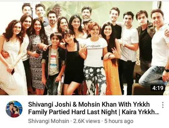 ye rishta kay kehalata hai update - 4 : 19 Shivangi Joshi & Mohsin Khan With Yrkkh : Family Partied Hard Last Night | Kaira Yrkkh . . . Shivangi Mohsin 2 . 6K views . 5 hours ago - ShareChat
