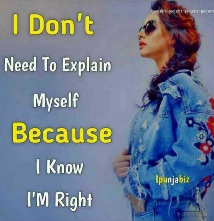 😎yes.....i'm.....right😉 - Ipunjabiz ipunjabiz ipunjahiz i pranjabi I Don ' t Need To Explain Myself Because I Know I ' M Right Ipunjabiz - ShareChat