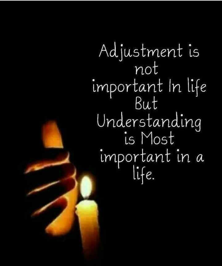 yes - Adjustment is not important In life ' . But Understanding is Most important in a - ShareChat