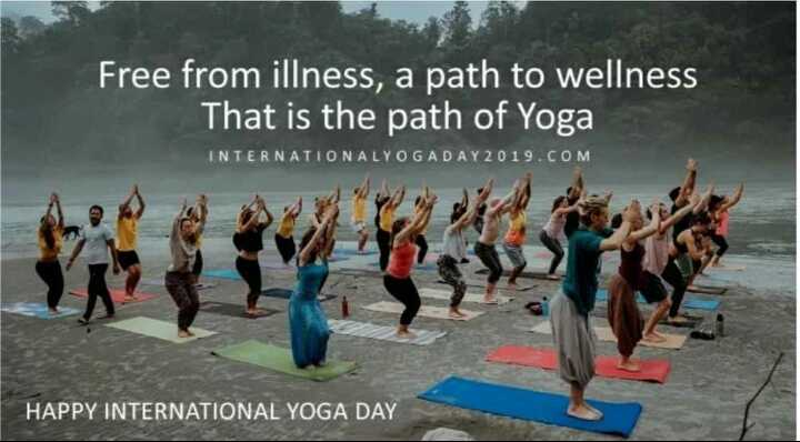 yoga - Free from illness , a path to wellness That is the path of Yoga INTERNATIONALYOGADAY 2019 . COM HAPPY INTERNATIONAL YOGA DAY - ShareChat