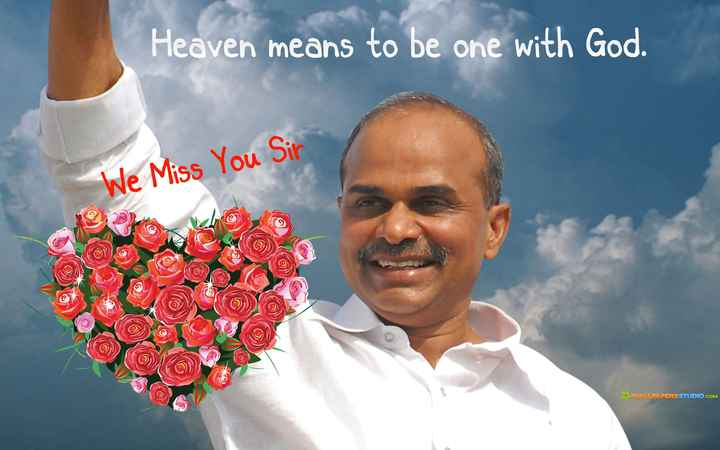 ysr - Heaven means to be one with God . We Miss You Sir CORO - WALLPAPERSSTUDIO . COM - ShareChat