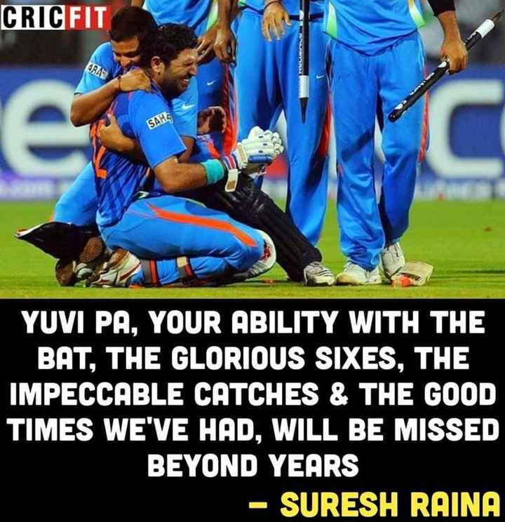 yuvraj singh - CRICFIT SAHE YUVI PA , YOUR ABILITY WITH THE BAT , THE GLORIOUS SIXES , THE IMPECCABLE CATCHES & THE GOOD TIMES WE ' VE HAD , WILL BE MISSED BEYOND YEARS - SURESH RAINA - ShareChat