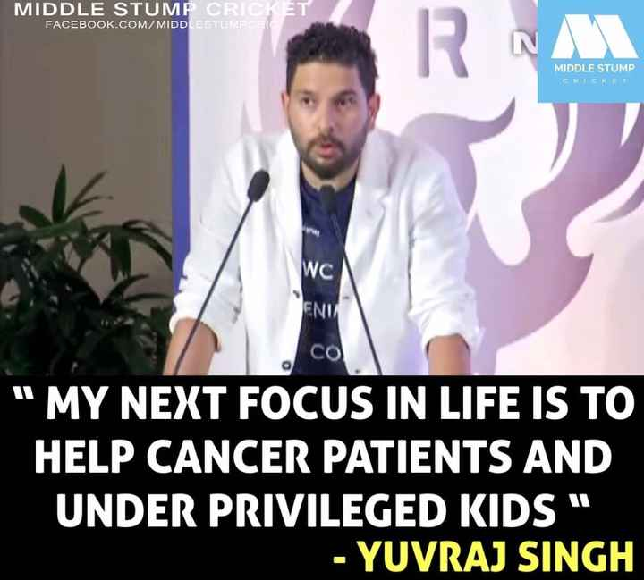 yuvraj singh - MIDDLE STUMP CRICKET FACEBOOK . COM / MIDDLESTUMPORI RM MIDDLE STUMP CRICKET WC ENU co MY NEXT FOCUS IN LIFE IS TO HELP CANCER PATIENTS AND UNDER PRIVILEGED KIDS - YUVRAJ SINGH - ShareChat
