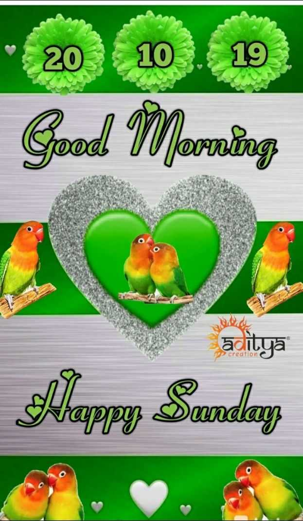 🌞 ഗുഡ് മോണിംഗ് - • 20 10 . 19 Good Morning LOT aditya PA2 creation Happy Sunday - ShareChat